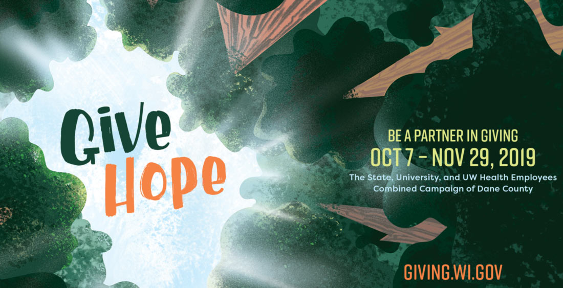 Partners in Giving-Give Hope-be a partner in giving Oct 7 - Nov 29, 2019. The State, University, and UW Health Employees Combined Campaign of Dane County. Giving.Wi.Gov
