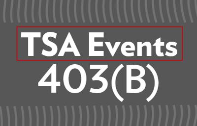 TSA Events 403(B)