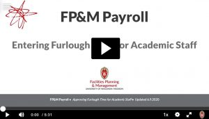 "Video screen with Play button; ""FP&M Payroll"" Logging Furlough for Academic Staff"""
