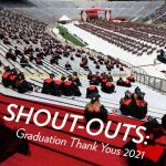 """Photo with text overlay: graduation in Camp Randall Stadium with students seated on bleachers wearing caps and gowns. Overlay: """"SHOUT-OUTS. Graduation Thank Yous 2021"""""""
